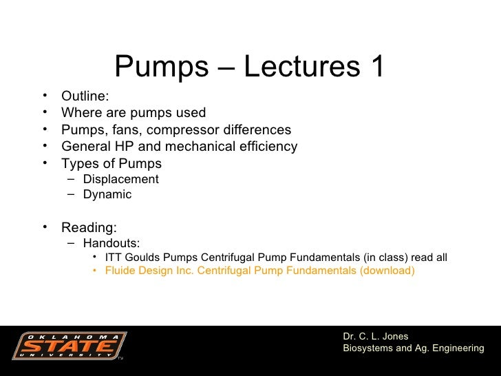 Pumps – Lectures 1•   Outline:•   Where are pumps used•   Pumps, fans, compressor differences•   General HP and mechanical...