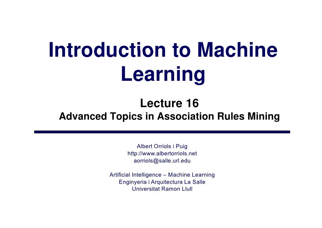 Introduction to Machine        Learning                       Lecture 16  Advanced Topics in Association Rules Mining     ...