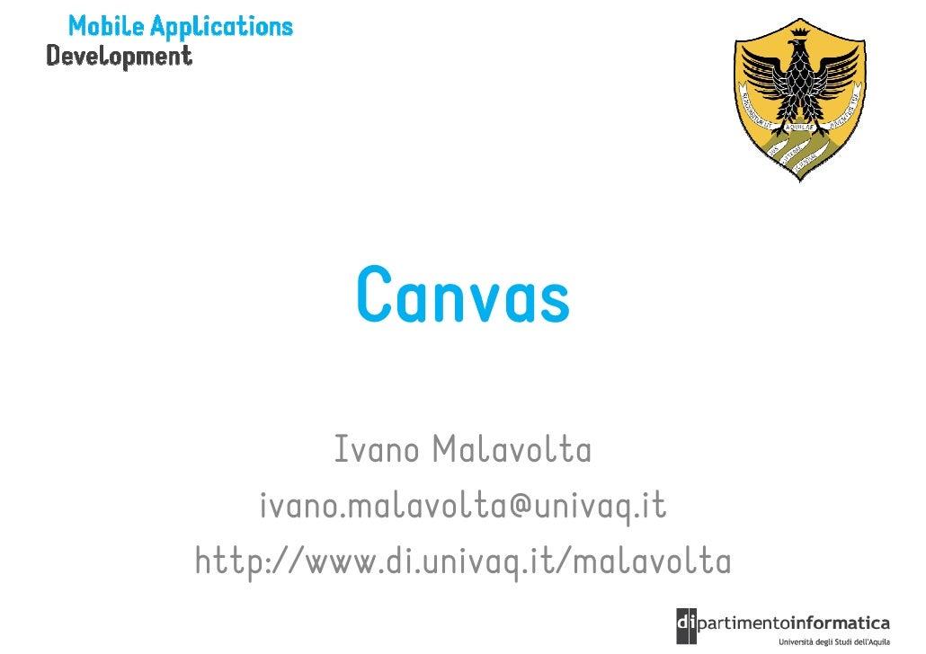 Canvas         Ivano Malavolta    ivano.malavolta@univaq.ithttp://www.di.univaq.it/malavolta