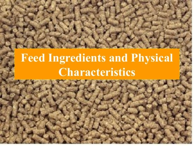 Feed Ingredients and Physical Characteristics