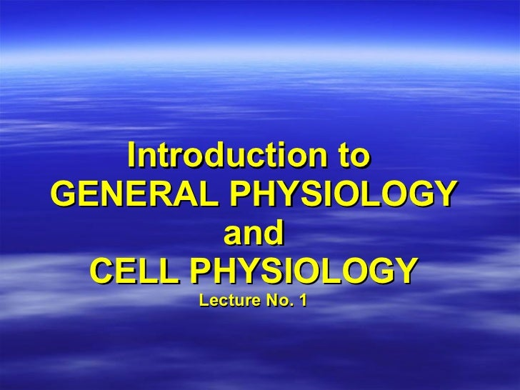 Lecture1 a gen physiology