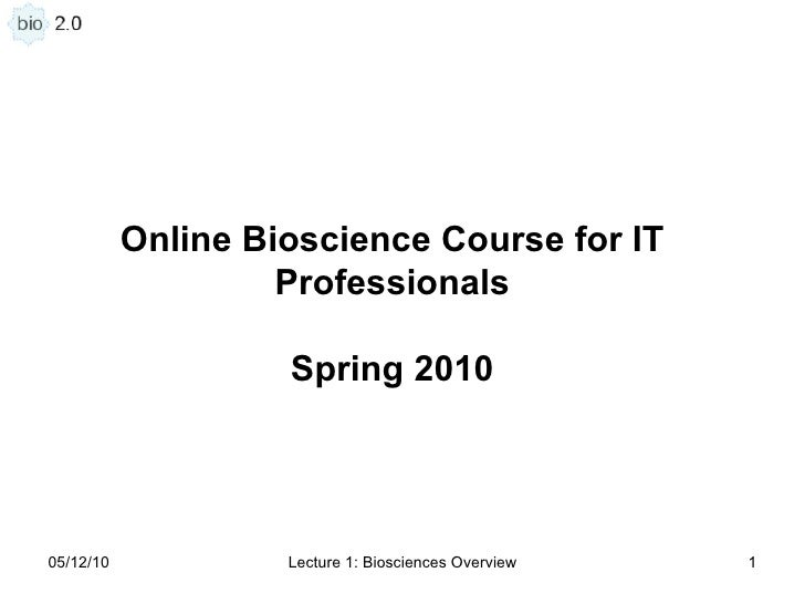 Lecture 1 bioscience overview 592010 post without videos