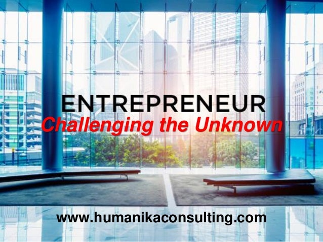 Challenging the Unknown www.humanikaconsulting.com