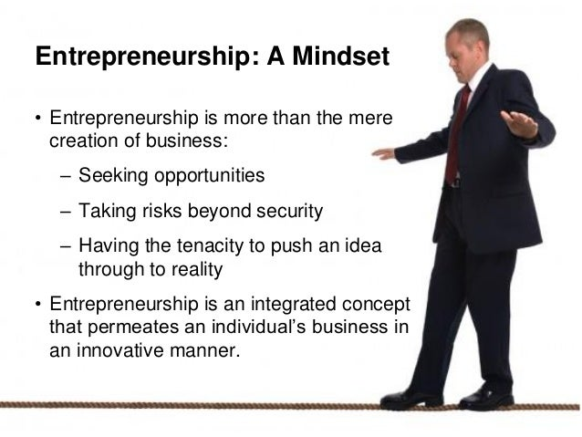 entrepreneurship is the dynamic process of creating incremental wealth Nature and development of entrepreneurship entrepreneurship is the dynamic process of creating incremental wealth our definition of entrepreneurship involves four aspects: 1 entrepreneurship involves the creation process 2.