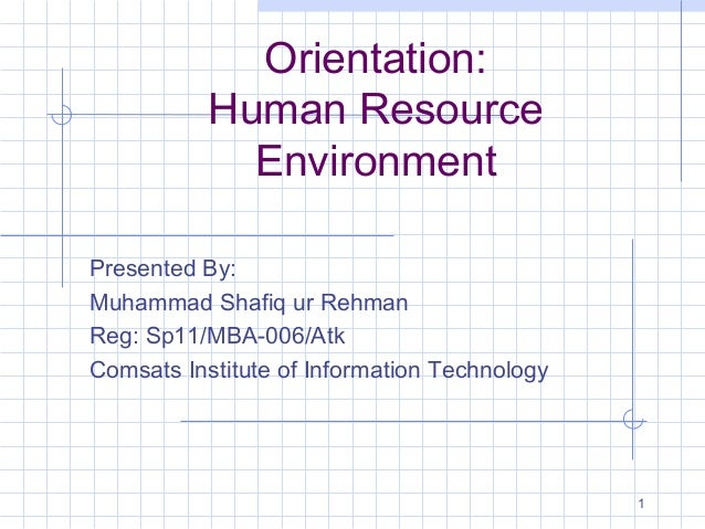 Orientation:Human Resource Environment