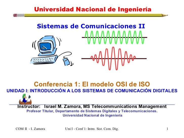 <ul><li>Sistemas de Comunicaciones II  </li></ul><ul><li>Conferencia 1: El modelo OSI de ISO </li></ul><ul><li>UNIDAD I: I...