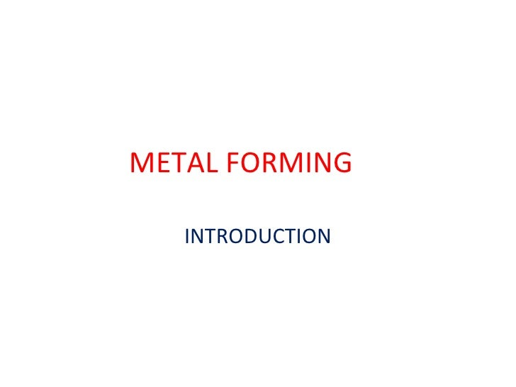 METAL FORMING INTRODUCTION