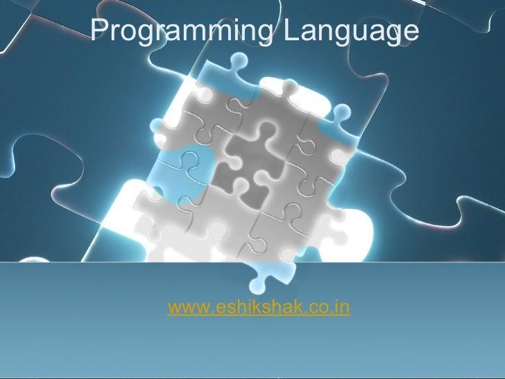 Programming Language    www.eshikshak.co.in