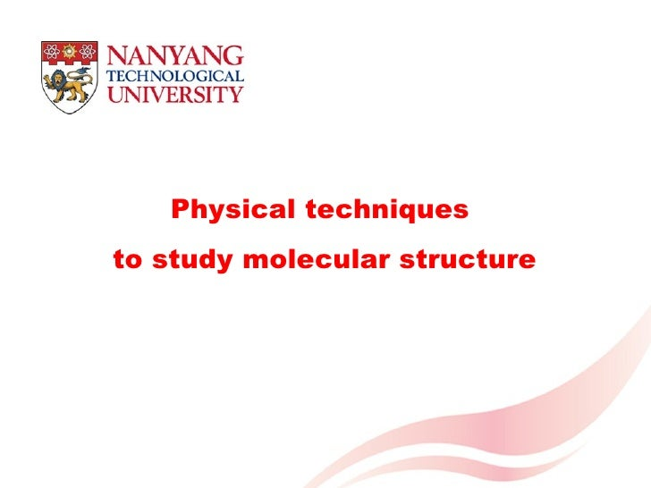 Physical techniques to study molecular structure