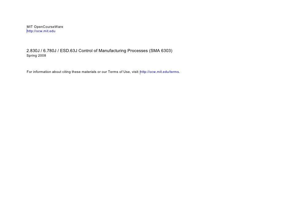MIT OpenCourseWare http://ocw.mit.edu     2.830J / 6.780J / ESD.63J Control of Manufacturing Processes (SMA 6303) Spring 2...