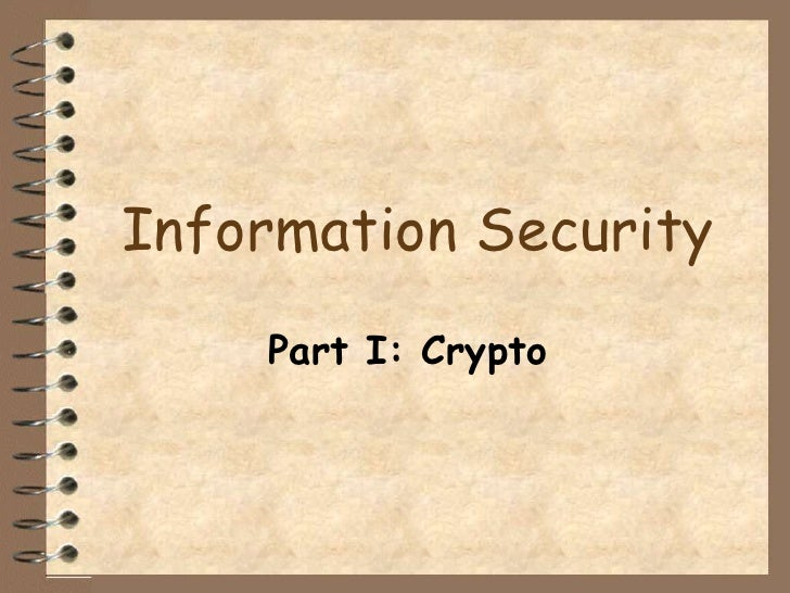 Information Security    Part I: Crypto