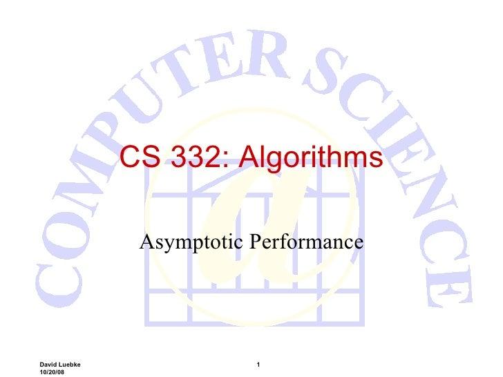 CS 332: Algorithms Asymptotic Performance
