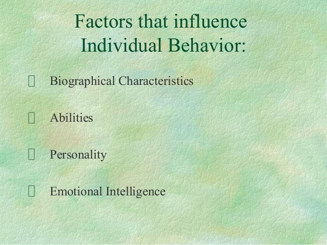 identify and explain the key factors that determine employee behaviour in organisations Explain the major factors that influence business buyer behavior posted on april 5, 2011 by ahmedazam consumer behaviour is an attempt to understand & predict human actions in the buying role.