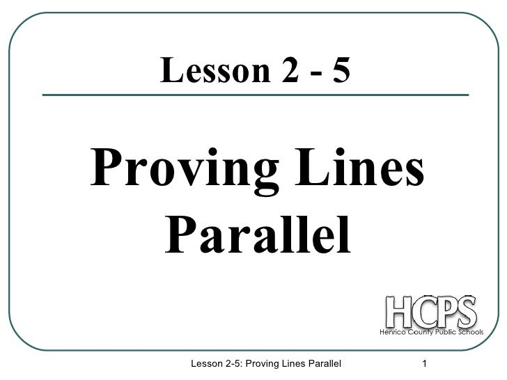 Lesson 2 - 5 Proving Lines Parallel Lesson 2-5: Proving Lines Parallel