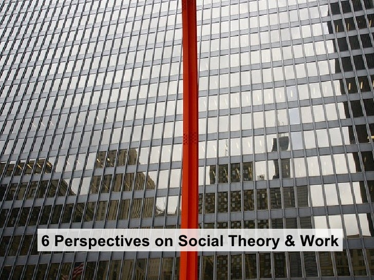 6 Perspectives on Social Theory & Work