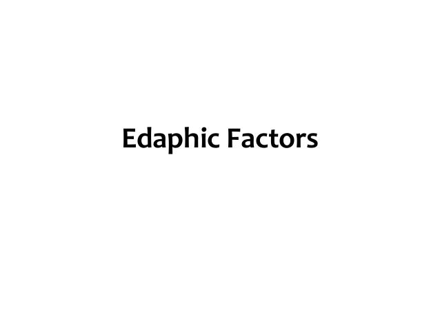 Edaphic Factors