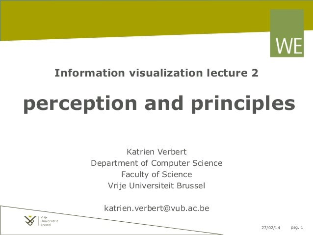 Information visualization lecture 2  perception and principles Katrien Verbert Department of Computer Science Faculty of S...