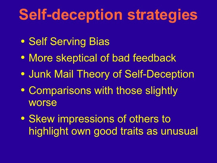 self serving bias a vulnerability that makes individuals susceptible to cult influence The former commands respect even if people disagree the one thing that makes or because we all fall prey to the bias blind spot and self-serving bias.