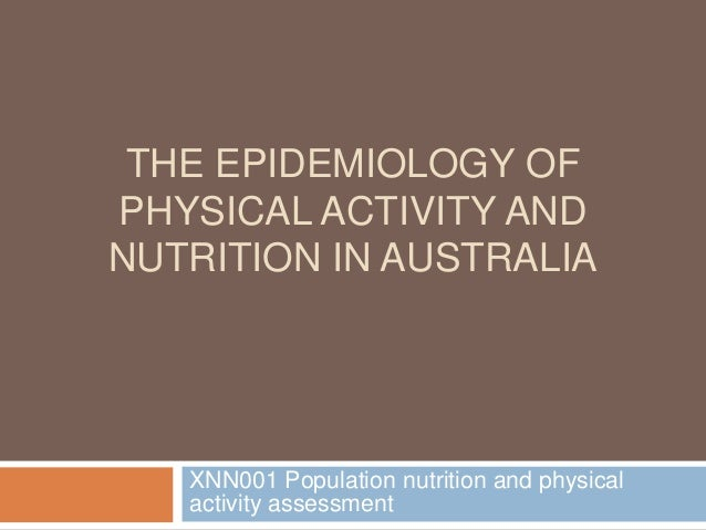 XNN001 Lecture 2 The epidemiology of nutrition and physical activity