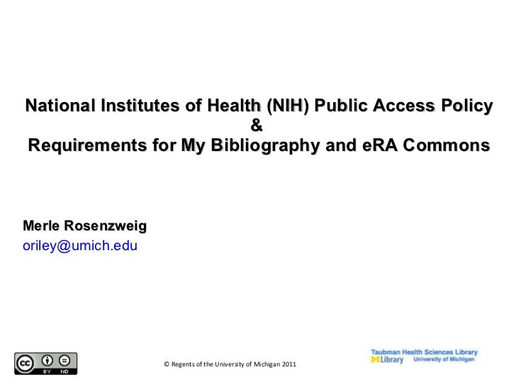 National Institutes of Health (NIH) Public Access Policy &  Requirements for My Bibliography and eRA Commons Merle Rosenzw...