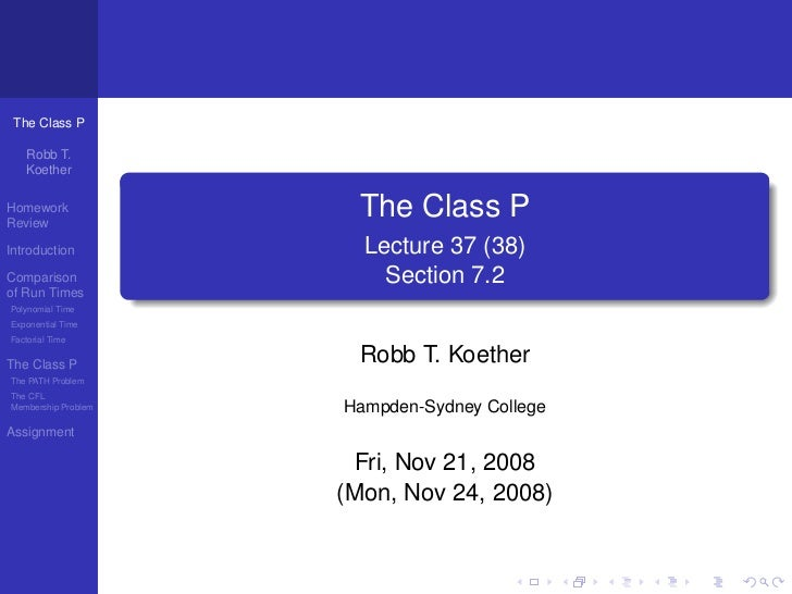 The Class P   Robb T.   KoetherHomeworkReview                       The Class PIntroduction           Lecture 37 (38)Compa...