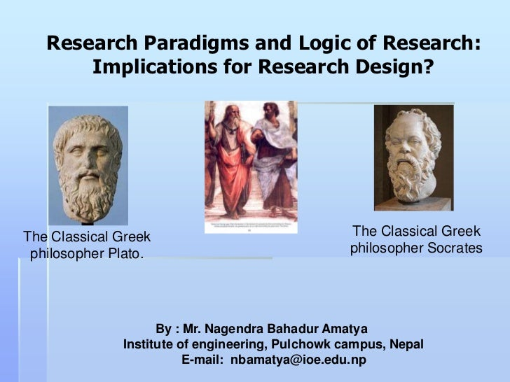 Research Paradigms and Logic of Research:       Implications for Research Design?The Classical Greek                      ...