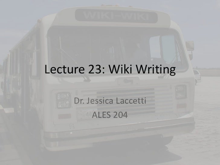 Lecture 23  Wikis & Writing
