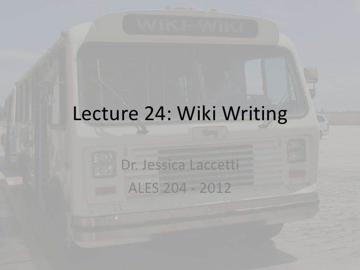 Lecture 24 2012  Wikis & Writing