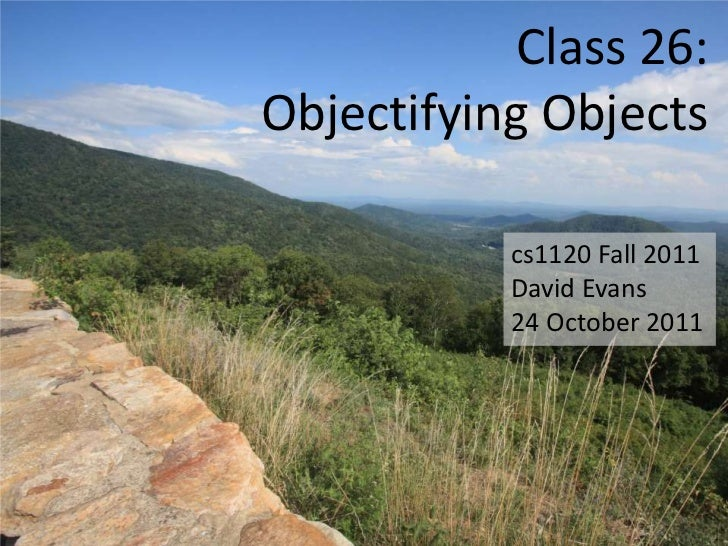 Class 26: Objectifying Objects