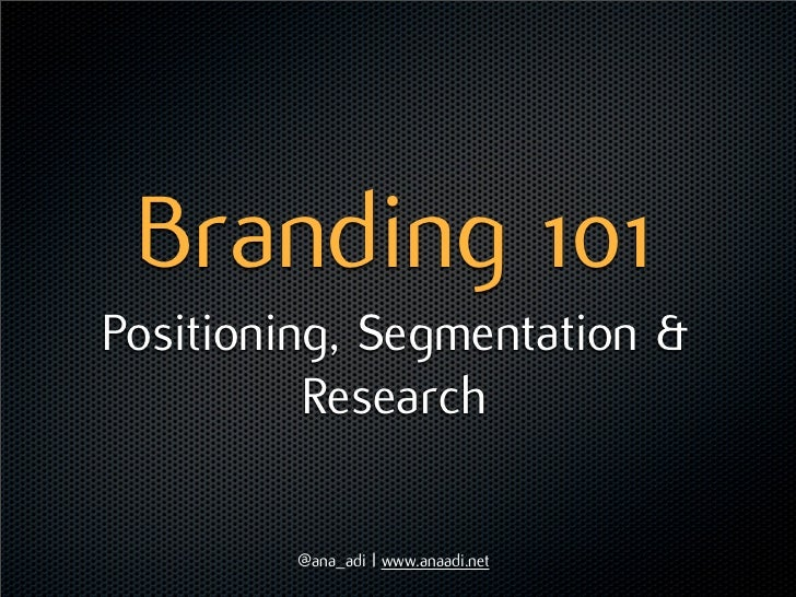 Katho Branding101_Brand Positioning, Segmenting & Research