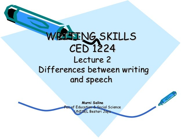 Lecture 2 Differences between Writing & Speech