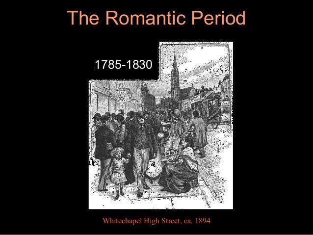 The Romantic Period1785-1830Whitechapel High Street, ca. 1894