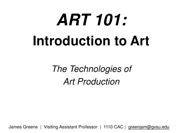 Lecture #3 The Technologies of Art Production