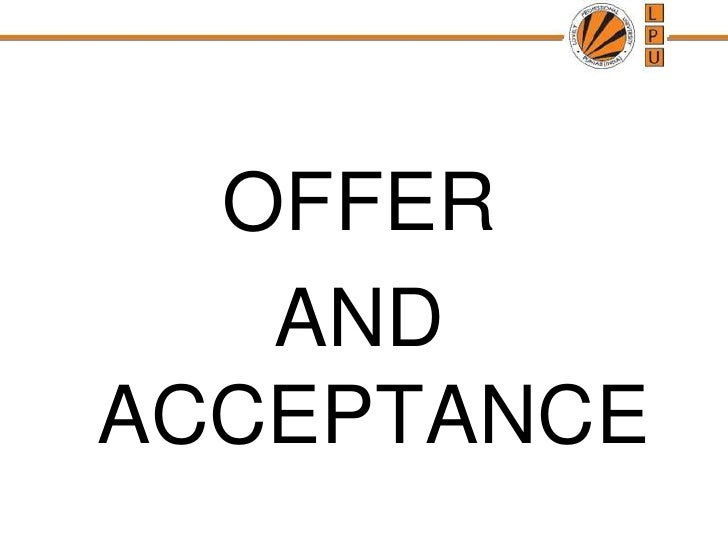 OFFER <br />AND           ACCEPTANCE<br />