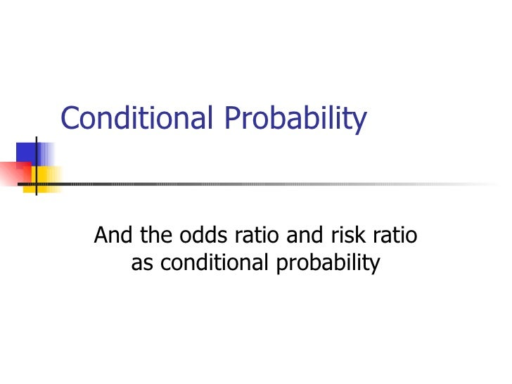 Conditional Probability And the odds ratio and risk ratio as conditional probability