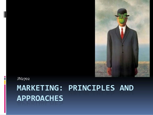 JN2702  MARKETING: PRINCIPLES AND APPROACHES