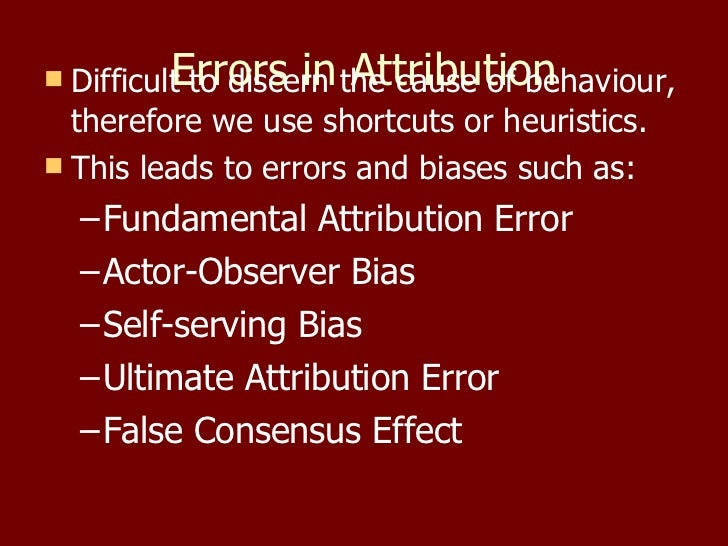 discuss two errors in attribution essay The following notes address the learning outcome: discuss two errors in  attribution  in order to help students understand what attribution errors are, it is  important to make sure that they understand the concept of  essay samples:  abnormal.