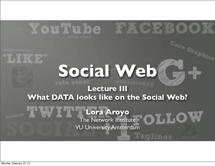 Lecture 3: Social Web Data Formats (2012)