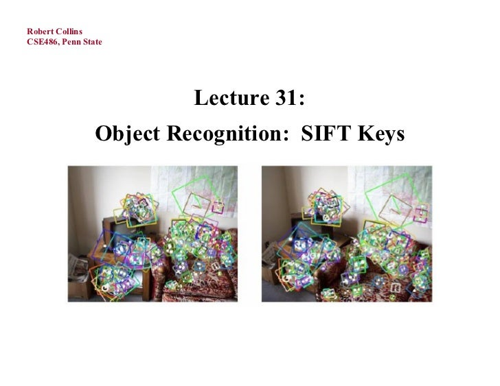 Robert CollinsCSE486, Penn State                         Lecture 31:                Object Recognition: SIFT Keys