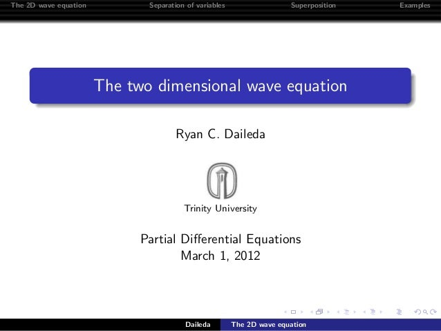 The 2D wave equation          Separation of variables                  Superposition   Examples                       The ...
