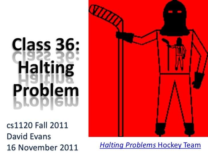 Class 36: Halting Problem