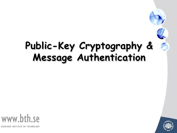 Public-Key Cryptography & Message Authentication