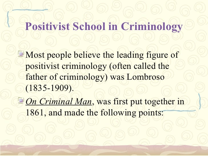 classical and positive school of criminology Start studying criminology chapter 3: the positivist school learn vocabulary, terms, and more with flashcards, games, and other study tools.