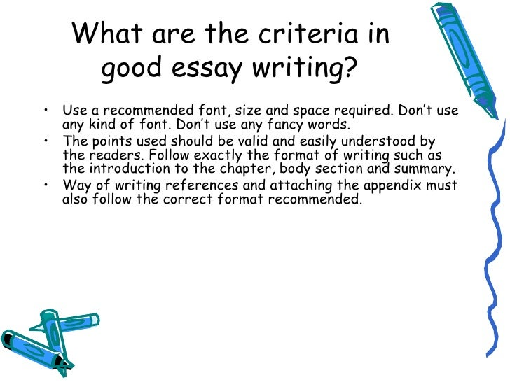 criteria for a good thesis statement The thesis statement of an evaluation essay is its overall purpose and should be stated clearly, giving you the direction that will allow you to distinguish between criteria and select appropriate examples.