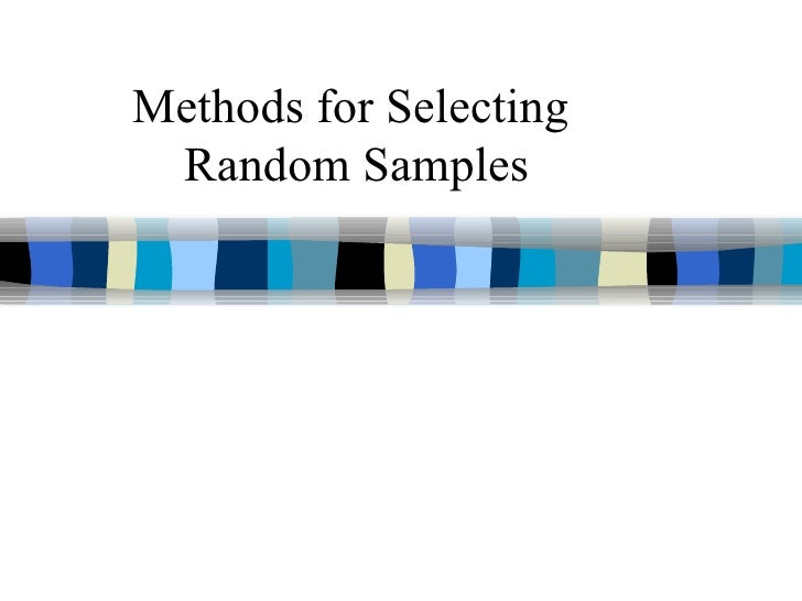 Methods for Selecting Random Samples