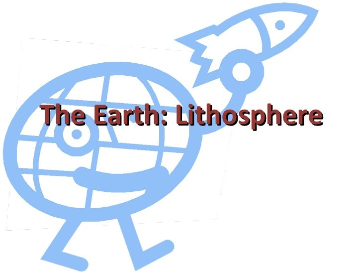 The Earth: Lithosphere