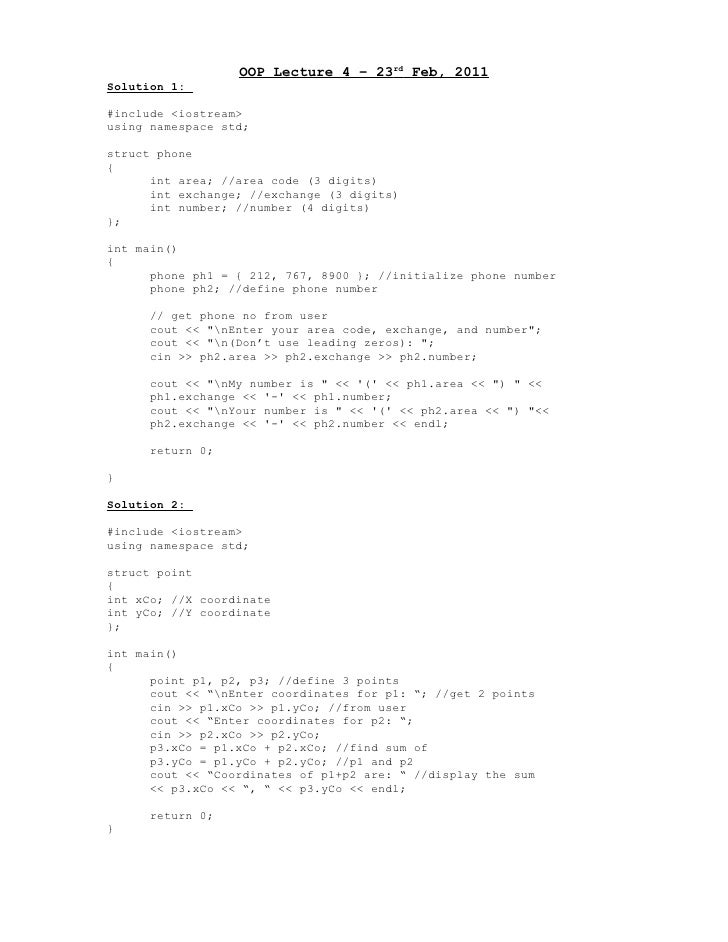 OOP Lecture 4 – 23rd Feb, 2011Solution 1:#include <iostream>using namespace std;struct phone{      int area; //area code (...