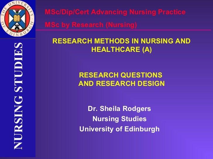 MSc/Dip/Cert Advancing Nursing Practice                  MSc by Research (Nursing)                    RESEARCH METHODS IN ...