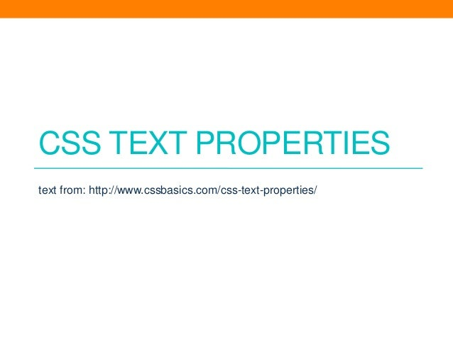 CSS TEXT PROPERTIES text from: http://www.cssbasics.com/css-text-properties/