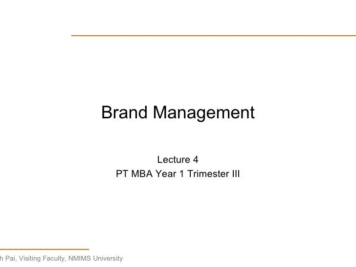 Brand Management Lecture 4 PT MBA Year 1 Trimester III